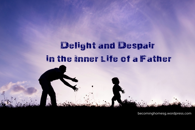 Delight and Despair in the Inner Life of a Father